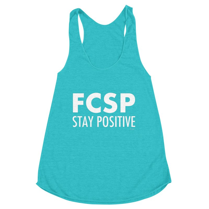 Stay Positive (White Font) Women's Tank by The FCSP Foundation Shop