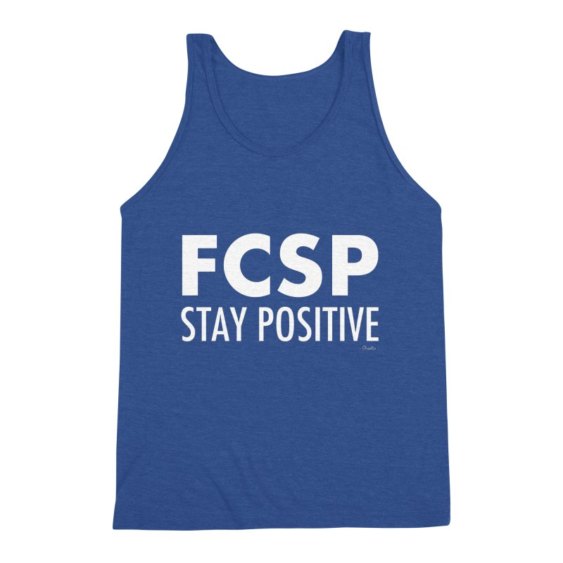 Stay Positive (White Font) Men's Tank by The FCSP Foundation Shop