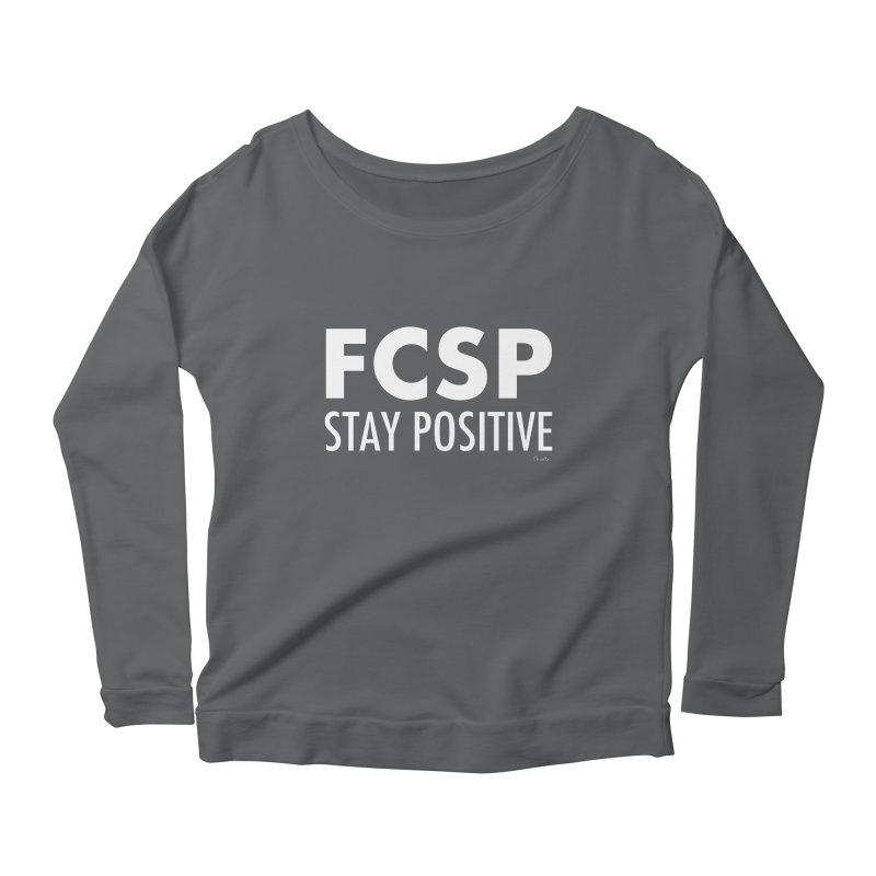 Stay Positive (White Font) Women's Longsleeve T-Shirt by The FCSP Foundation Shop