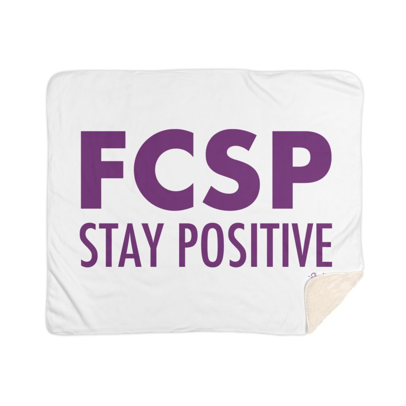 Stay Positive (Purple Font) Home Blanket by The FCSP Foundation Shop