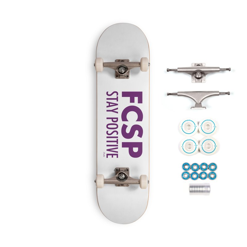 Stay Positive (Purple Font) Accessories Skateboard by The FCSP Foundation Shop