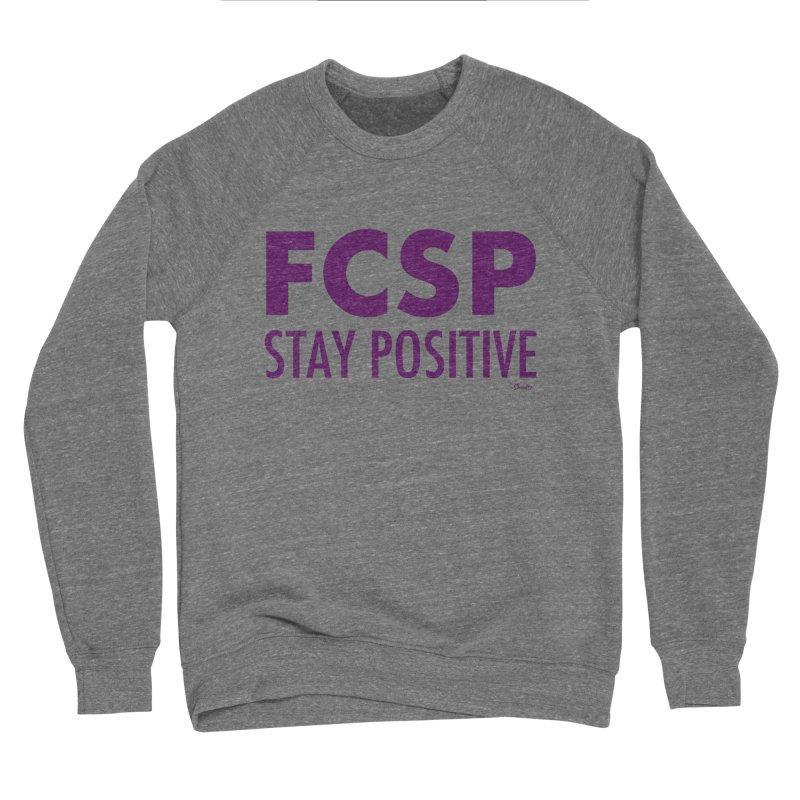 Stay Positive (Purple Font) Men's Sweatshirt by The FCSP Foundation Shop