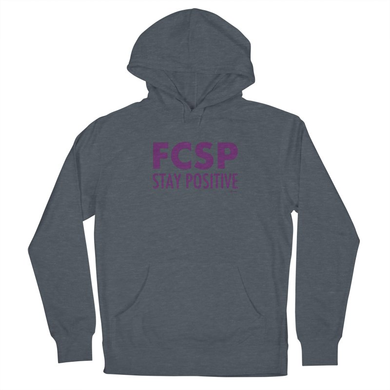 Stay Positive (Purple Font) Women's Pullover Hoody by The FCSP Foundation Shop
