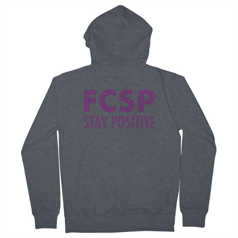 Stay Positive (Purple Font) Women's Zip-Up Hoody by The FCSP Foundation Shop