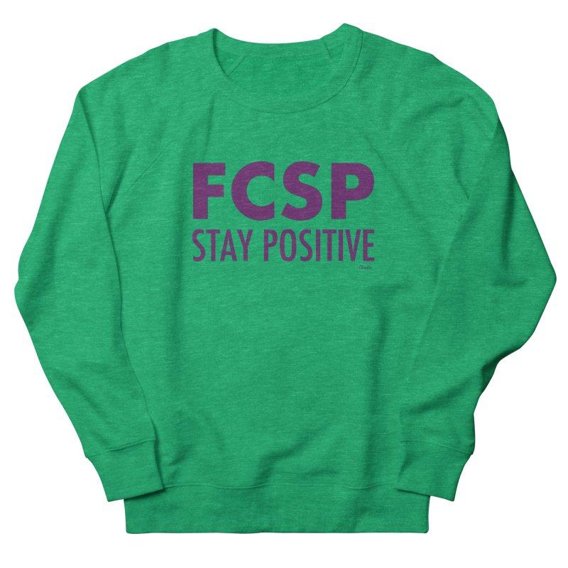 Stay Positive (Purple Font) Women's Sweatshirt by The FCSP Foundation Shop