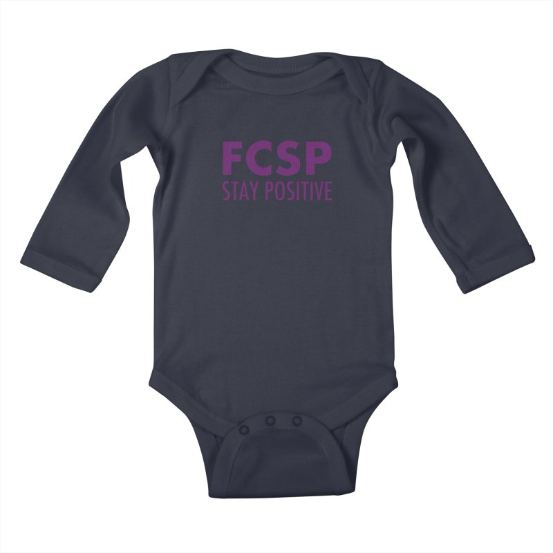 Stay Positive (Purple Font) Kids Baby Longsleeve Bodysuit by The FCSP Foundation Shop