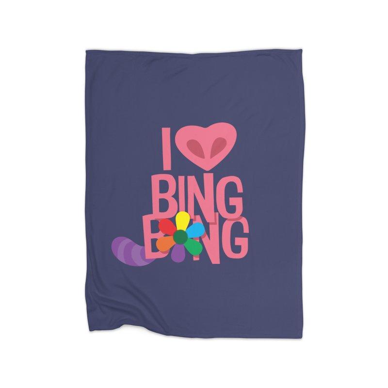 I Love BING-BONG! Home Fleece Blanket Blanket by Fees Tees