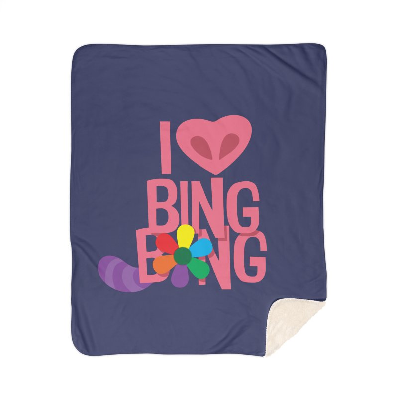 I Love BING-BONG! Home Sherpa Blanket Blanket by Fees Tees