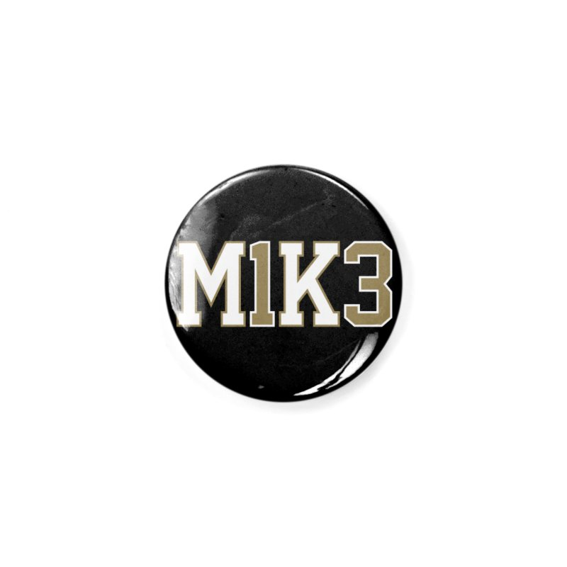 M1K3 Accessories Button by Fees Tees
