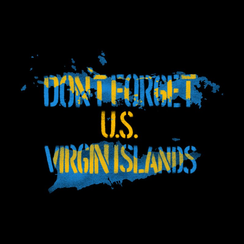 Don't Forget U.S Virgin Islands by Fees Tees