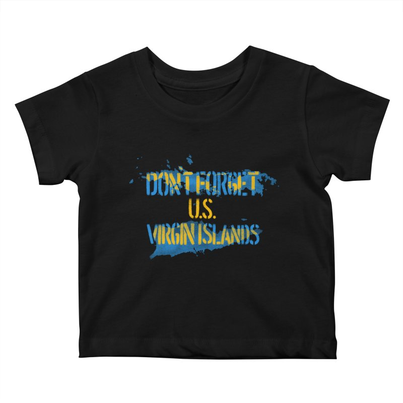 Don't Forget U.S Virgin Islands Kids Baby T-Shirt by Fees Tees
