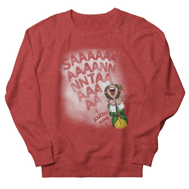 Santa... I Know Him! Women's French Terry Sweatshirt by Fees Tees