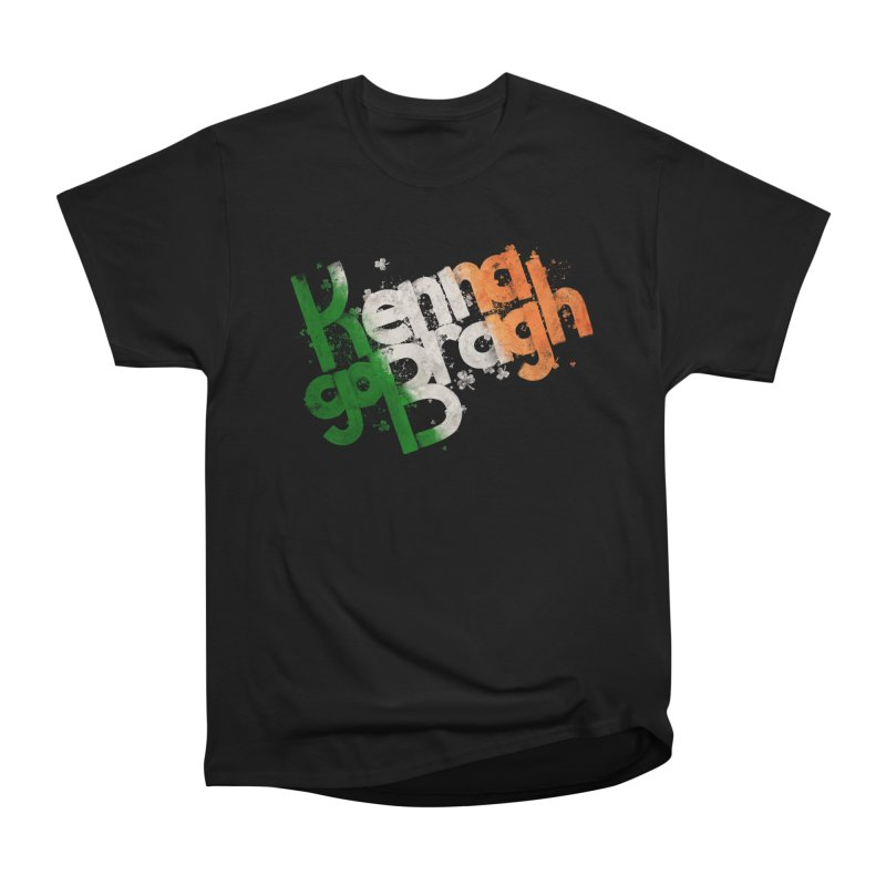 Kenna go Bragh Women's Heavyweight Unisex T-Shirt by Fees Tees