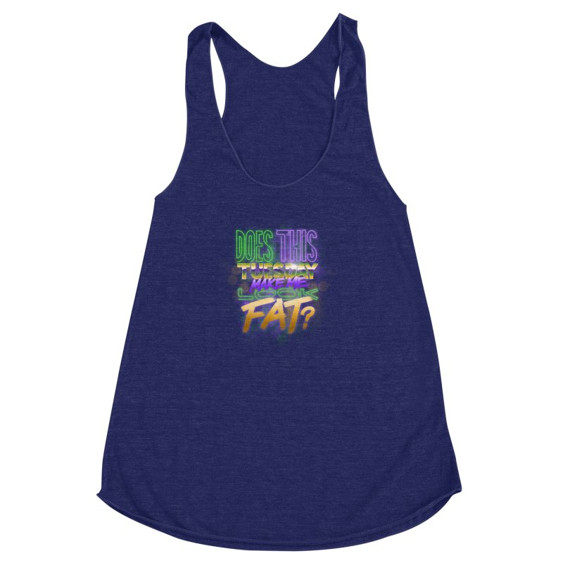 Does This Tuesday Make Me Look Fat? Women's Racerback Triblend Tank by Fees Tees