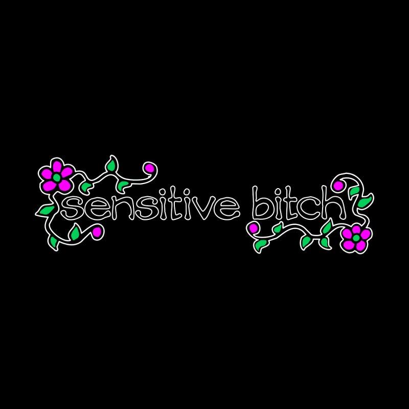 Sensitive Bitch Women's T-Shirt by Felix Culpa Designs