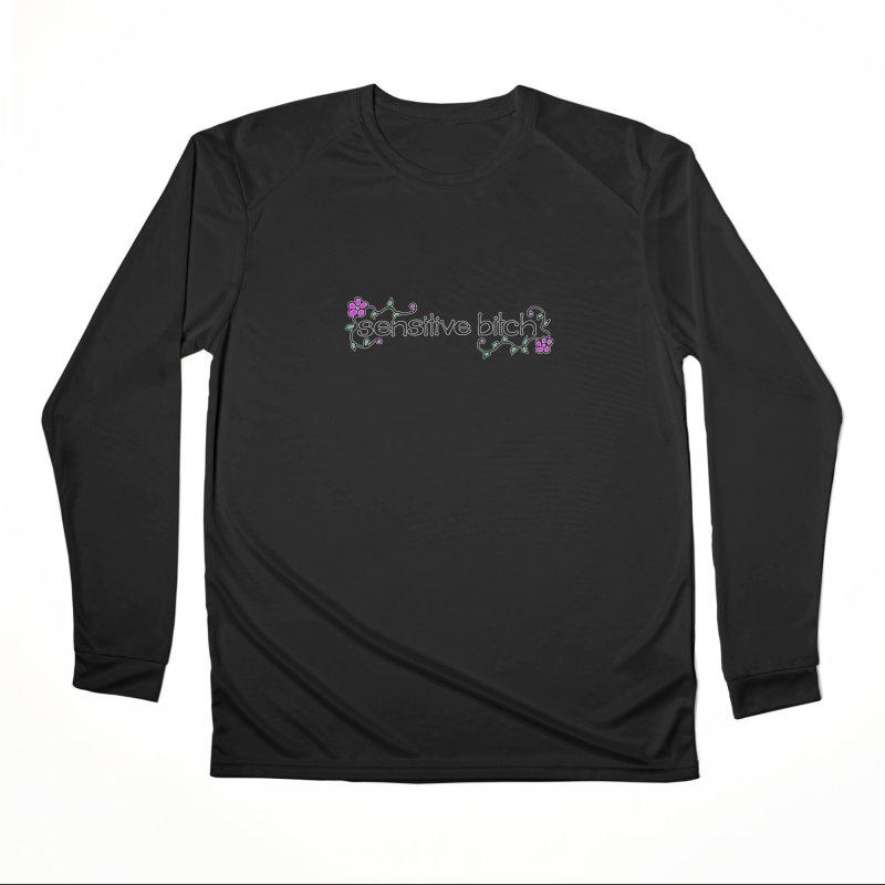 Sensitive Bitch Women's Performance Unisex Longsleeve T-Shirt by Felix Culpa Designs