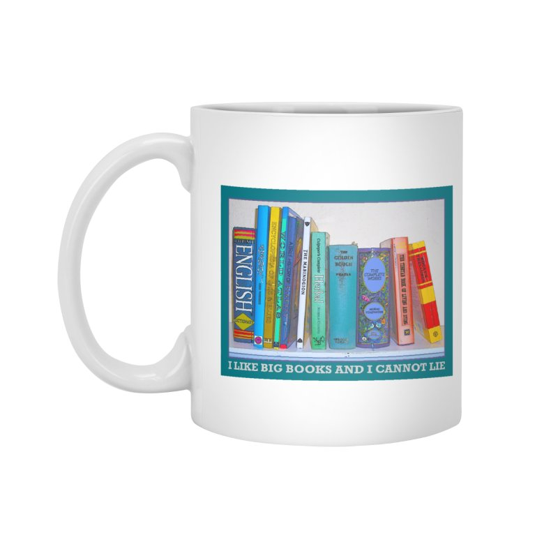 I LIKE BIG BOOKS... Accessories Standard Mug by Felix Culpa Designs