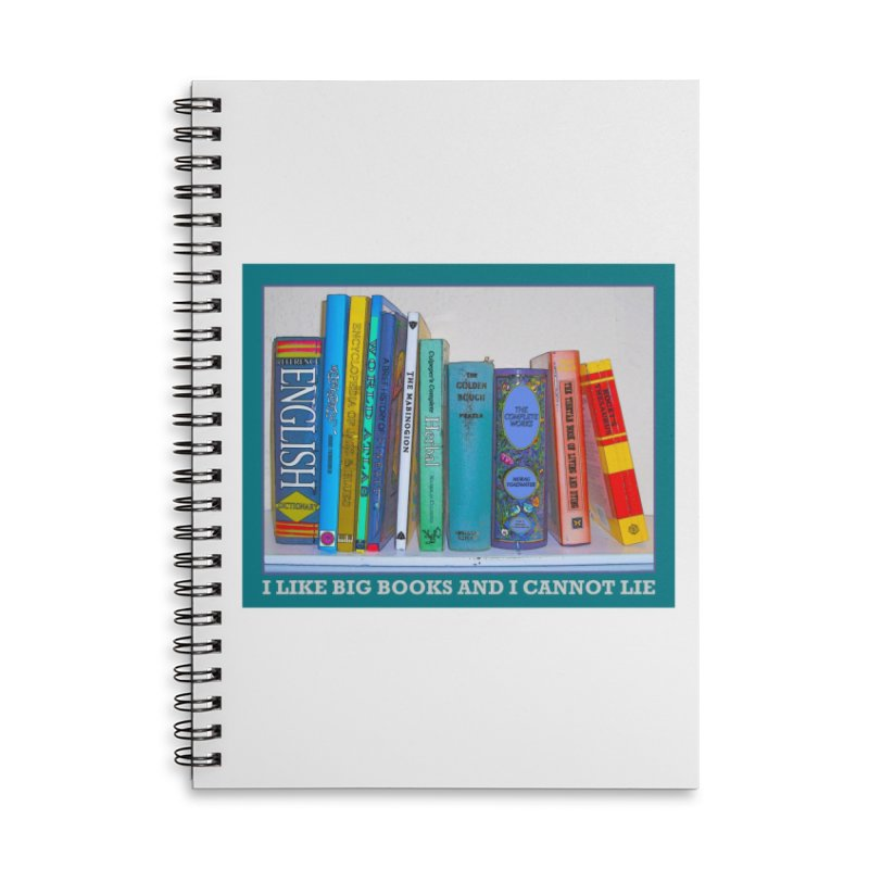 I LIKE BIG BOOKS... Accessories Lined Spiral Notebook by Felix Culpa Designs