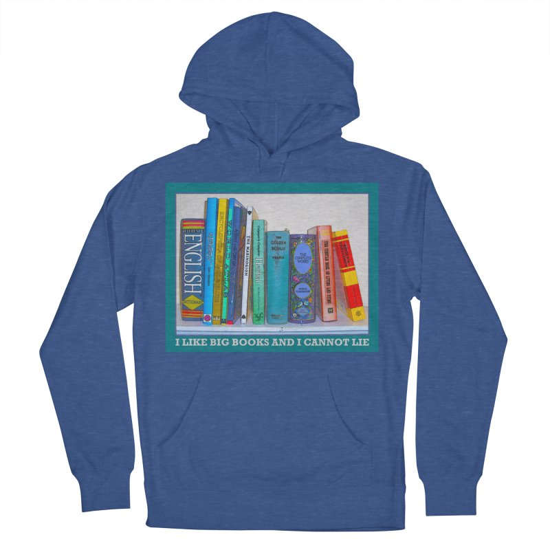 I LIKE BIG BOOKS... Women's French Terry Pullover Hoody by Felix Culpa Designs