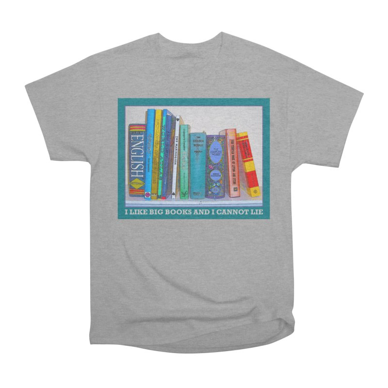 I LIKE BIG BOOKS... Men's Heavyweight T-Shirt by Felix Culpa Designs