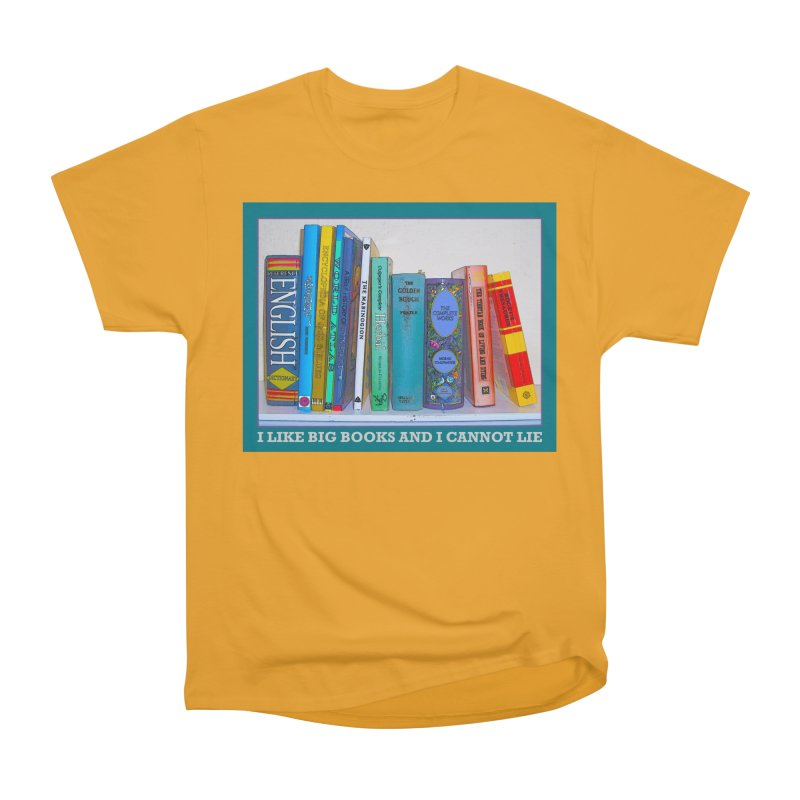 I LIKE BIG BOOKS... Women's Heavyweight Unisex T-Shirt by Felix Culpa Designs