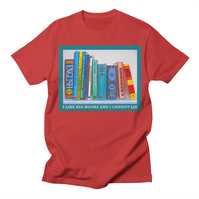 I LIKE BIG BOOKS... Women's Regular Unisex T-Shirt by Felix Culpa Designs