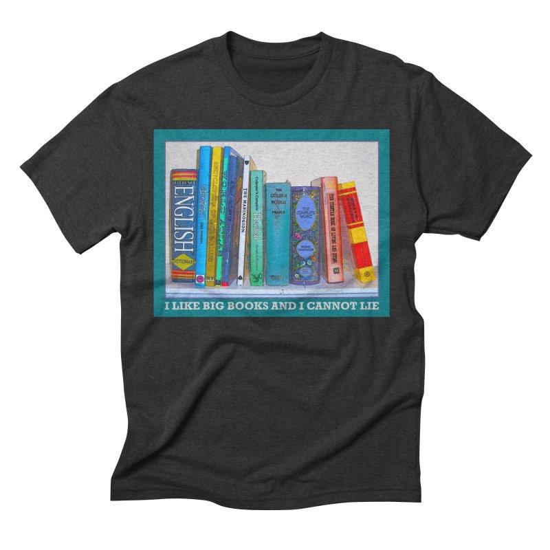 I LIKE BIG BOOKS... Men's Triblend T-Shirt by Felix Culpa Designs