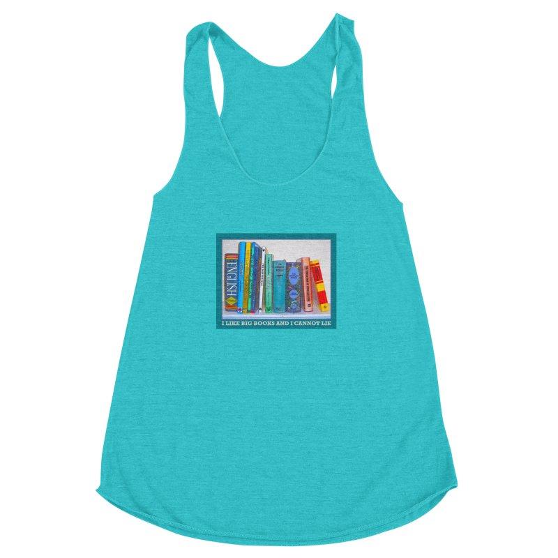 I LIKE BIG BOOKS... Women's Racerback Triblend Tank by Felix Culpa Designs