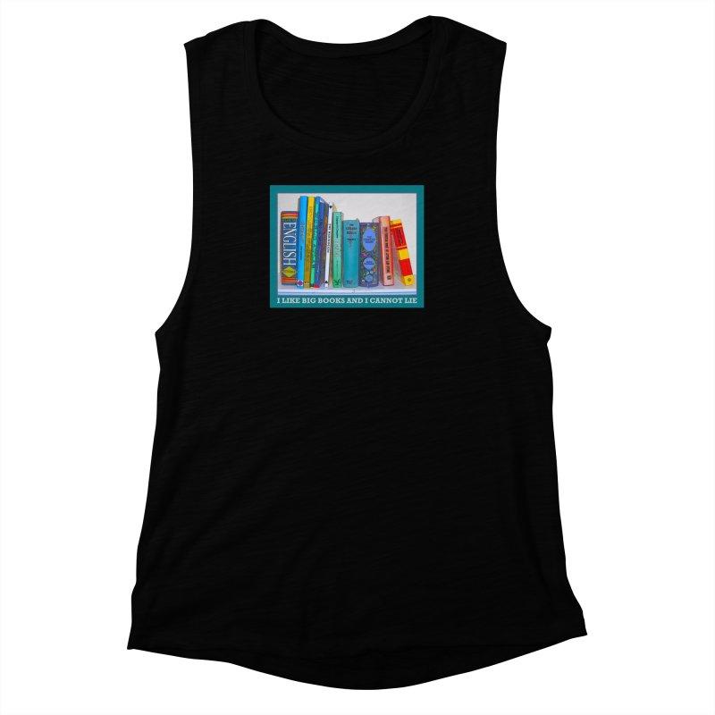 I LIKE BIG BOOKS... Women's Muscle Tank by Felix Culpa Designs