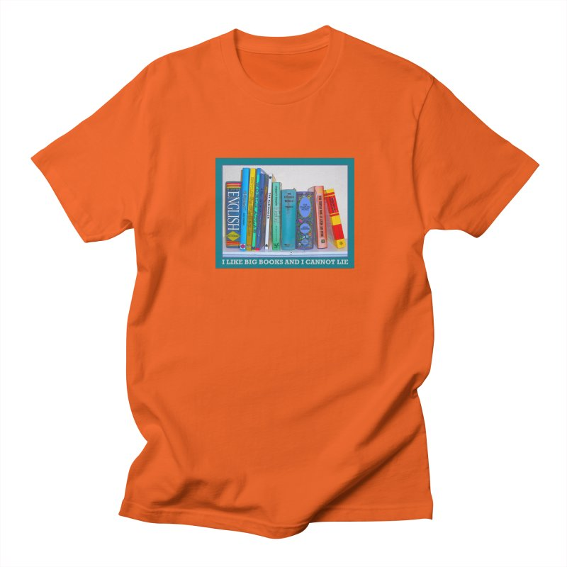 I LIKE BIG BOOKS... Women's Regular Unisex T-Shirt by Felix Culpa Designs