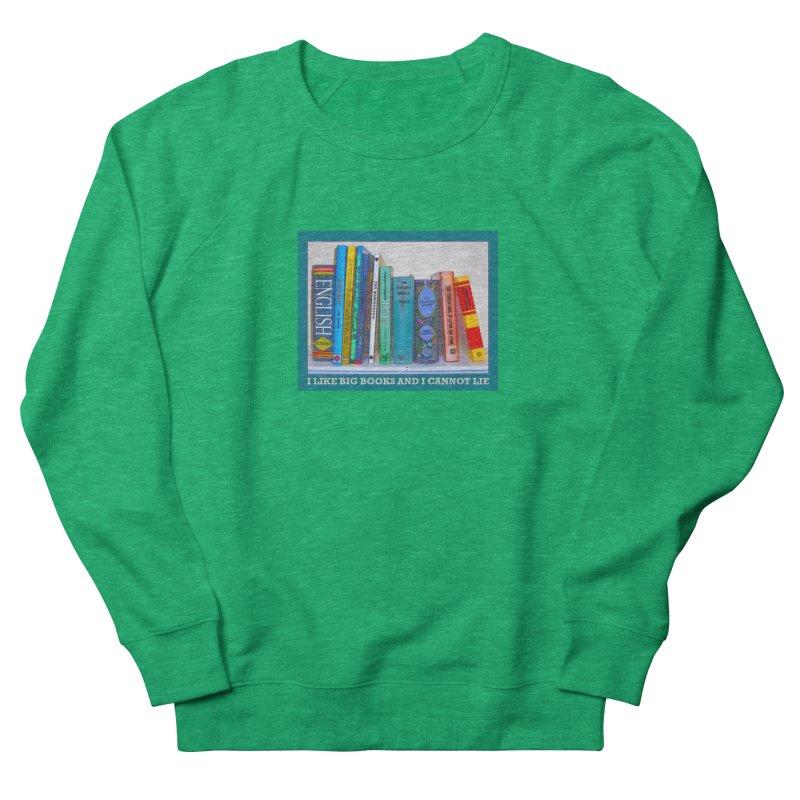 I LIKE BIG BOOKS... Men's French Terry Sweatshirt by Felix Culpa Designs
