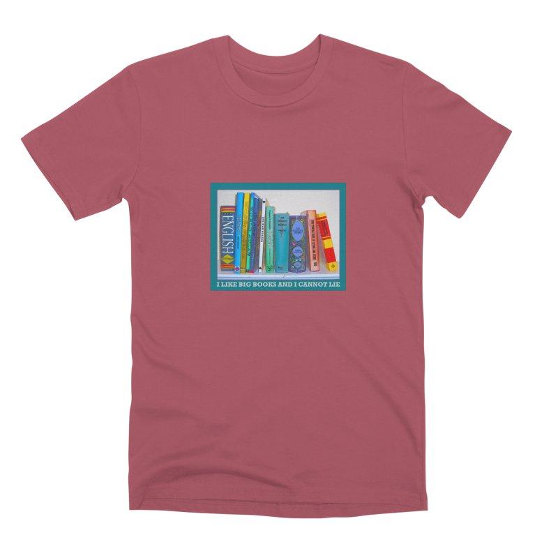 I LIKE BIG BOOKS... Men's Premium T-Shirt by Felix Culpa Designs