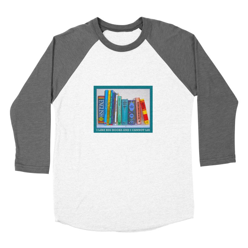 I LIKE BIG BOOKS... Women's Baseball Triblend Longsleeve T-Shirt by Felix Culpa Designs