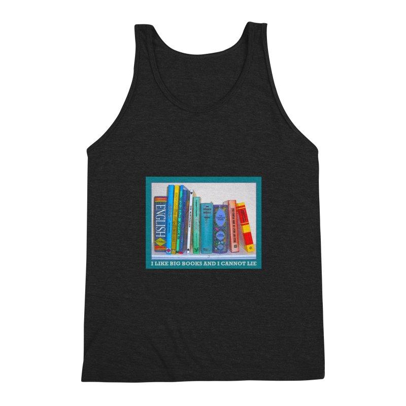 I LIKE BIG BOOKS... Men's Tank by Felix Culpa Designs
