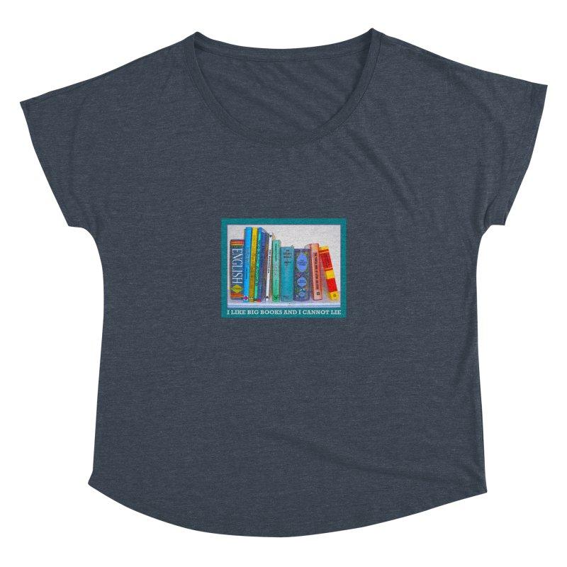 I LIKE BIG BOOKS... Women's Dolman Scoop Neck by Felix Culpa Designs