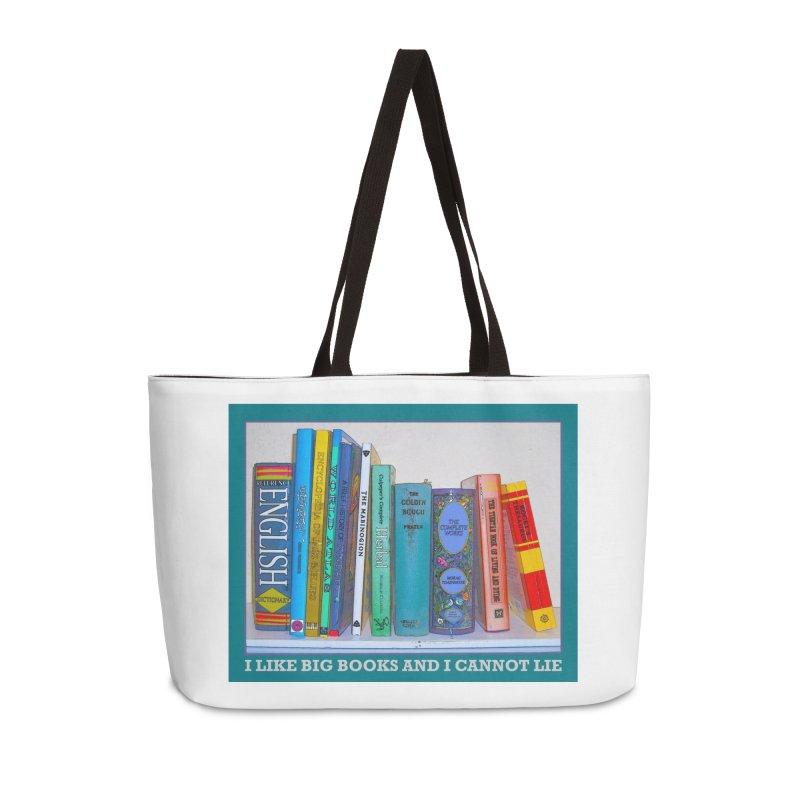 I LIKE BIG BOOKS... Accessories Weekender Bag Bag by Felix Culpa Designs