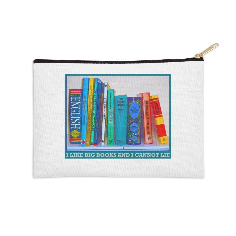 I LIKE BIG BOOKS... Accessories Zip Pouch by Felix Culpa Designs