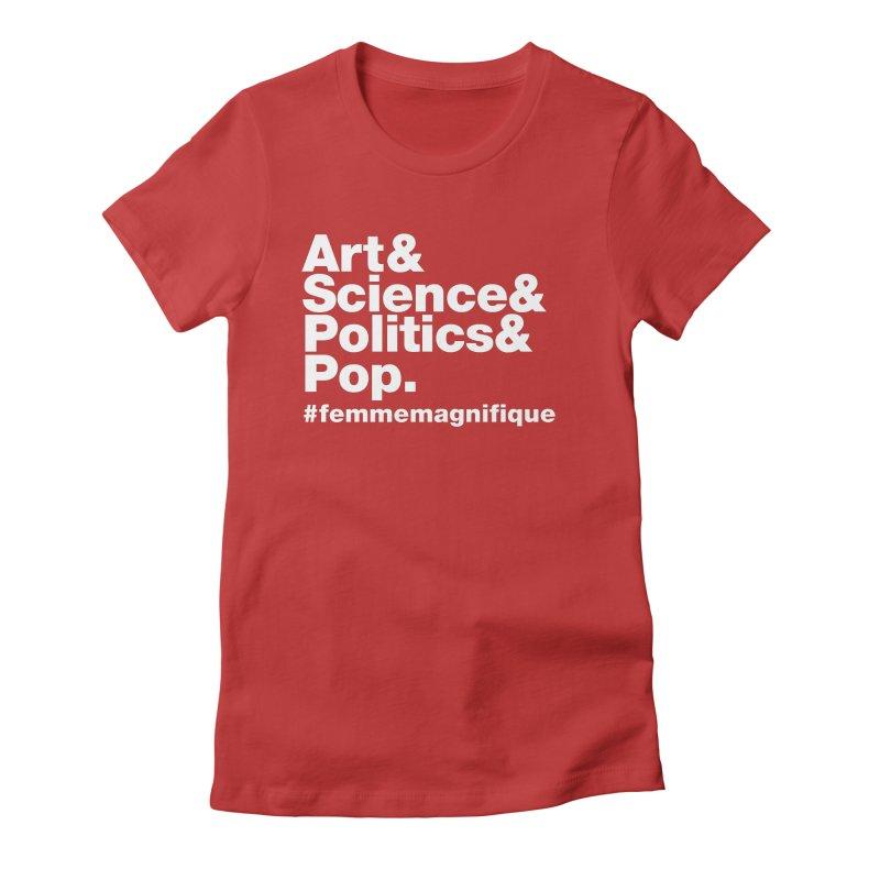 Politique  Women's Fitted T-Shirt by Femme Magnifique