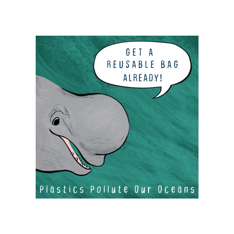 Get A Reusable Bag Already! by feralpony's Artist Shop