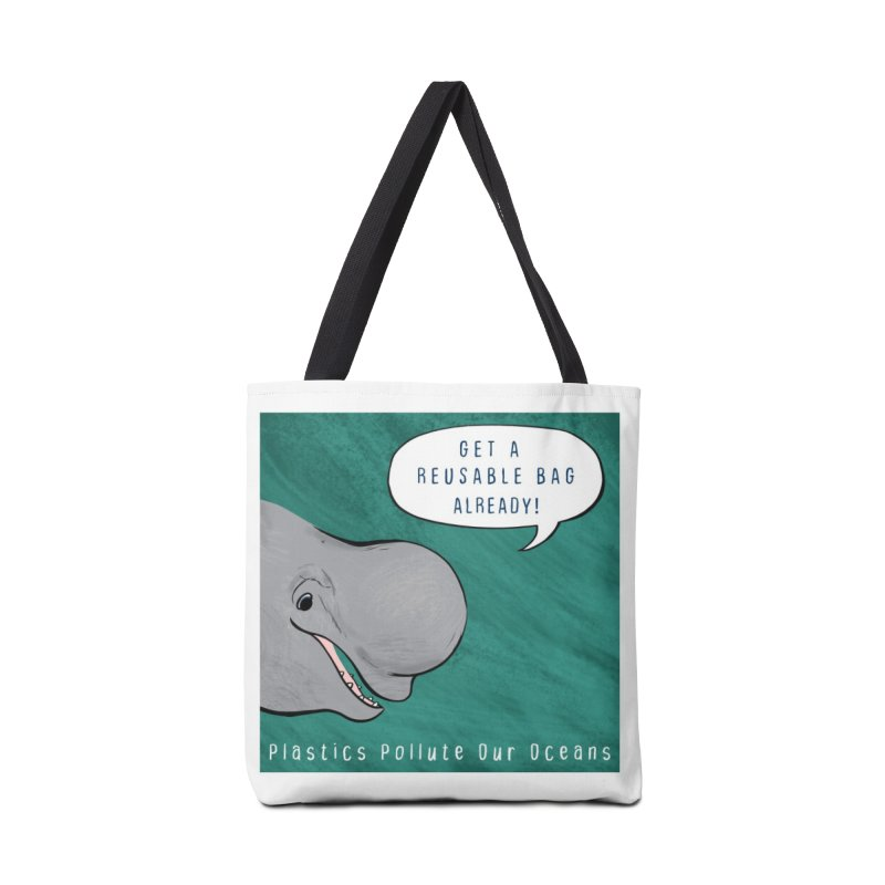 Get A Reusable Bag Already! in Tote Bag by Feral Pony