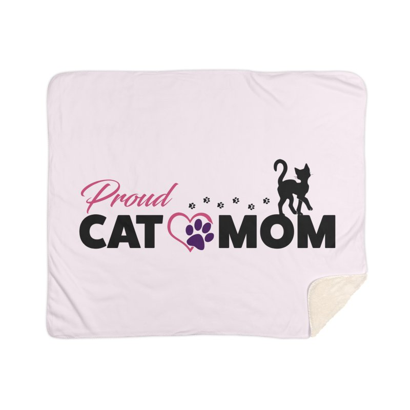 Proud Cat Mom Home Sherpa Blanket Blanket by Ferine Fire