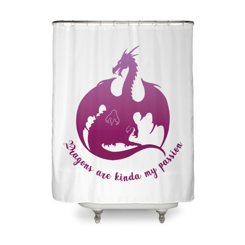 Dragons are kinda my passion Home Shower Curtain by Ferine Fire