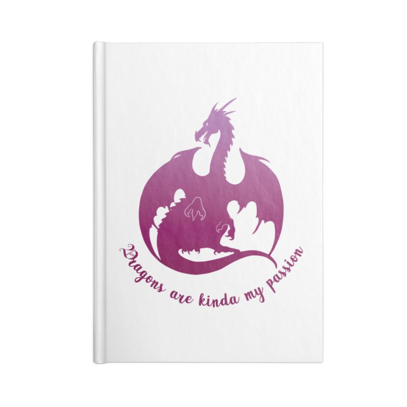 Dragons are kinda my passion Accessories Notebook by Ferine Fire