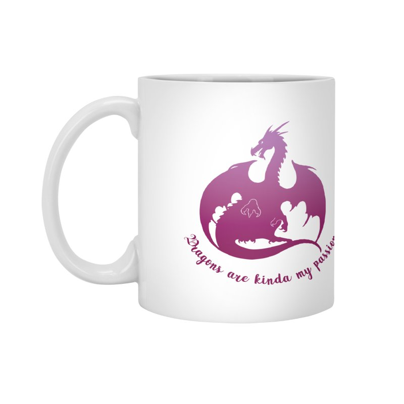 Dragons are kinda my passion Accessories Mug by Ferine Fire