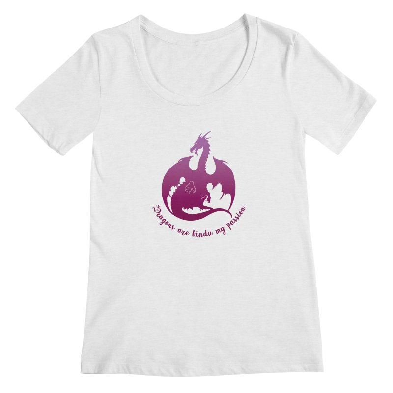 Dragons are kinda my passion Women's Regular Scoop Neck by Ferine Fire