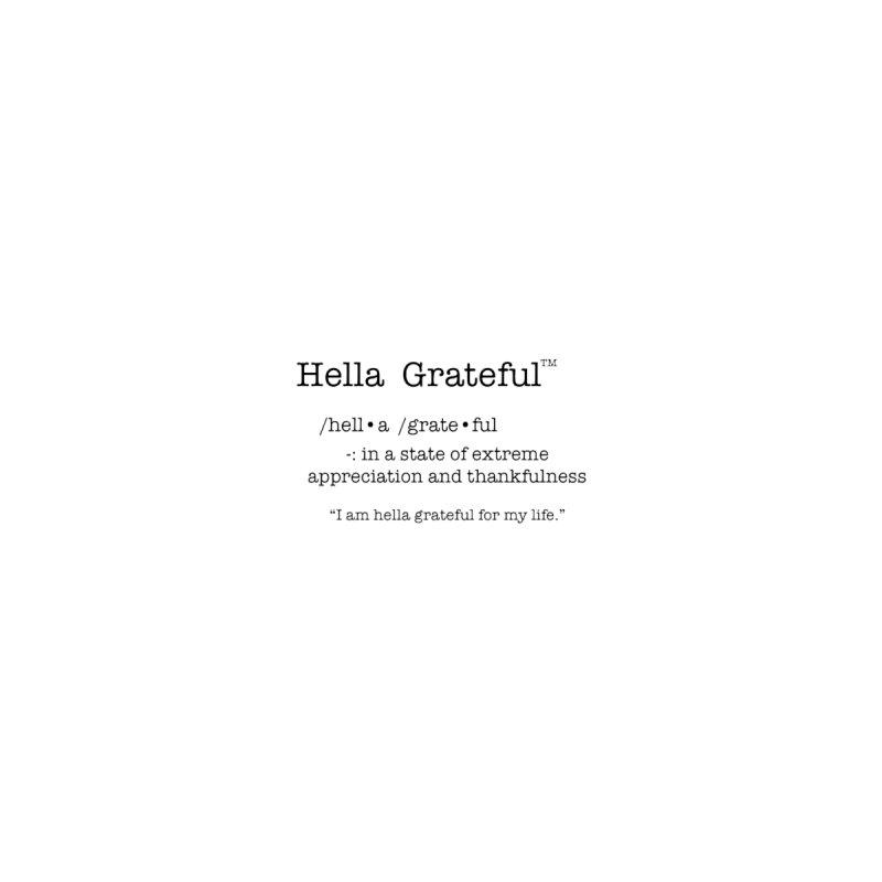Hella Grateful ™ - Defined by KWĒN SHIT