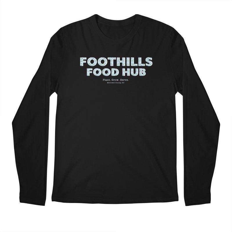 Foothills Food Hub Men's Longsleeve T-Shirt by Foothills Food Hub's Fan Gear Shop