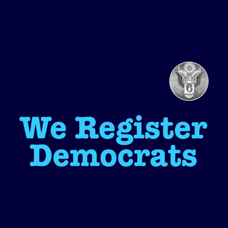 We Register Democrats! Great on clothes and more... Men's T-Shirt by Field Team 6 Store