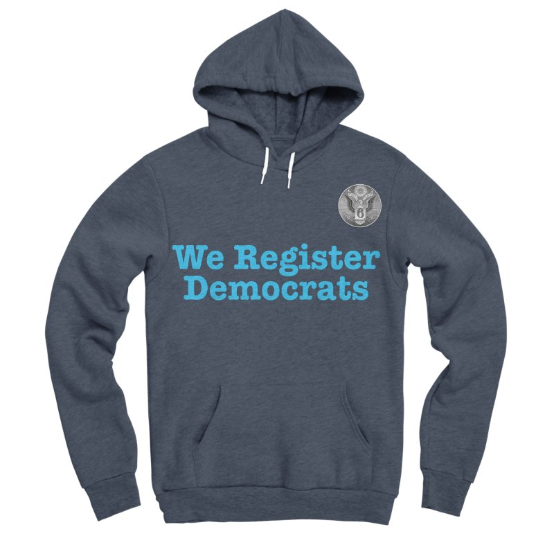We Register Democrats! Great on clothes and more... Men's Sponge Fleece Pullover Hoody by Field Team 6 Store