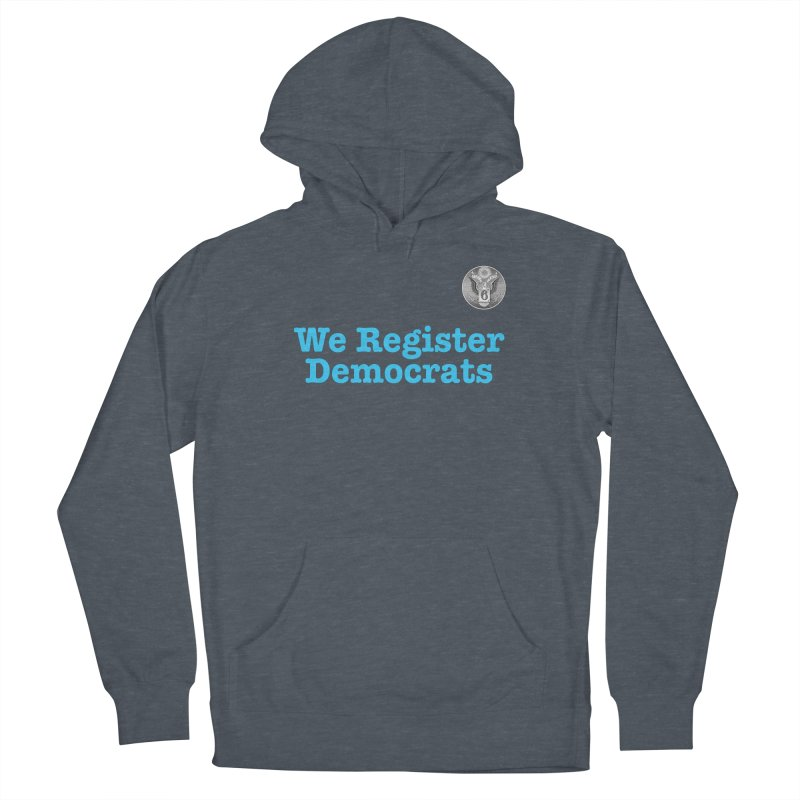 We Register Democrats! Great on clothes and more... Men's French Terry Pullover Hoody by Field Team 6 Store